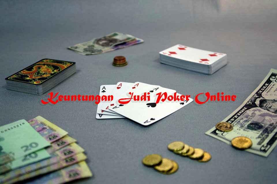 Keuntungan Judi Poker Online